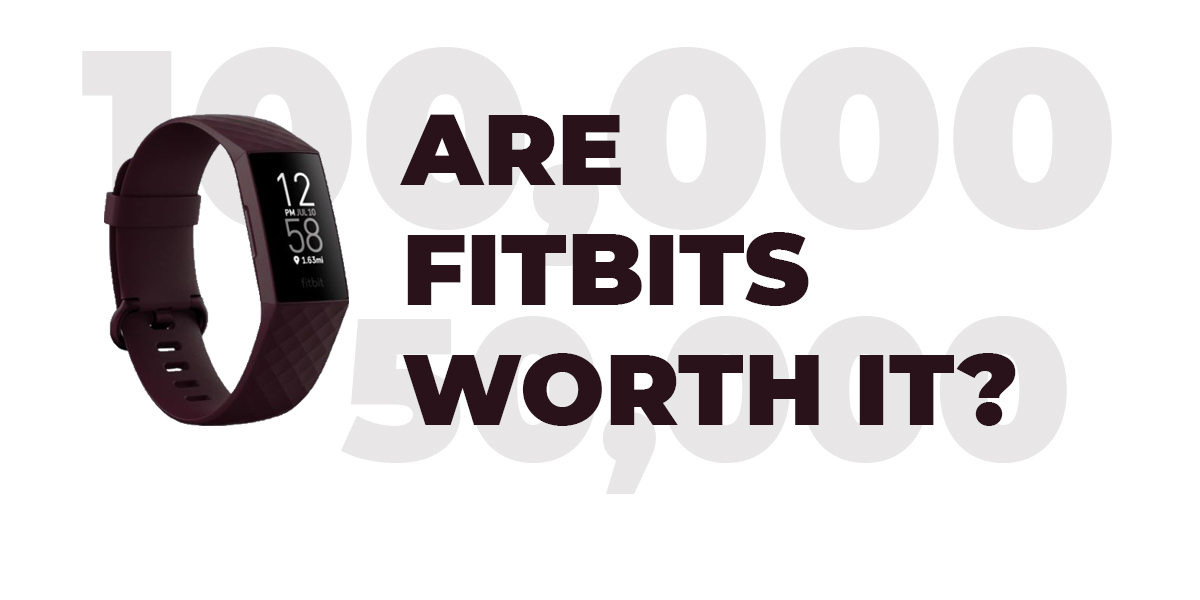 Are Fitbits worth it?