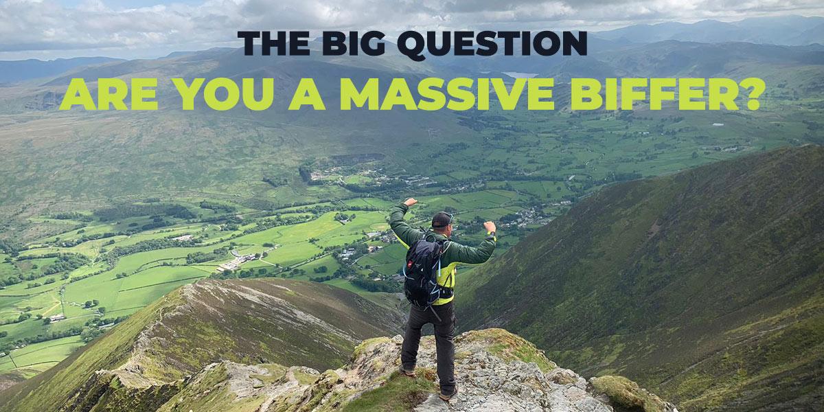 Are you a massive biffer?